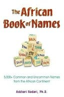 The African Book of Names: 5,000+ Common and Uncommon Names from the African Continent Askhari Johnson Hodari