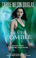 Silver Zombie (Delilah Street, Paranormal Investigator, #4)