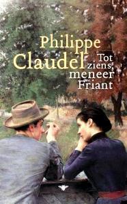 Tot ziens, meneer Friant Philippe Claudel