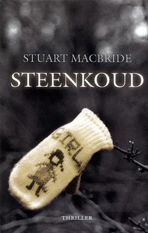 Steenkoud (Logan McRae, #1)  by  Stuart MacBride