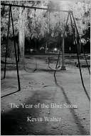 The Year of the Blue Snow  by  Kevin Walter