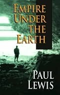 Empire Under the Earth  by  Paul Lewis