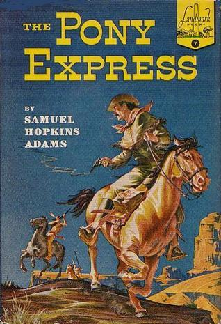 The Pony Express  by  Samuel Hopkins Adams