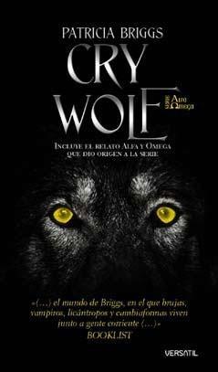 Cry Wolf (Alfa y Omega, #1) Patricia Briggs
