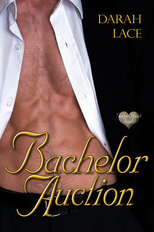 Bachelor Auction (Preston Brothers, #2) Darah Lace