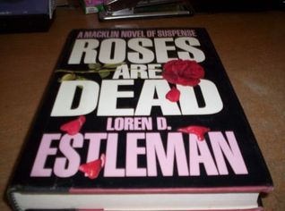 Roses Are Dead (Peter Macklin, #2) Loren D. Estleman