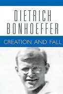 Creation and Fall Dietrich Bonhoeffer