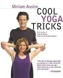 Cool Yoga Tricks Miriam Austin