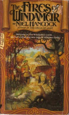 The Fires of Windameir (Windameir Circle, #1)  by  Niel Hancock