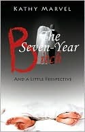 The Seven-Year Bitch  by  Kathy Marvel