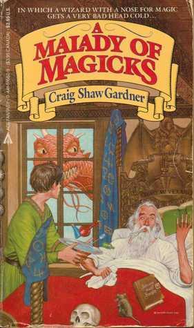 A Malady Of Magicks (The Ebenezum Trilogy, #1)  by  Craig Shaw Gardner
