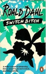 Switch Bitch Roald Dahl