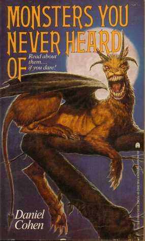 Monsters You Never Heard of Daniel   Cohen
