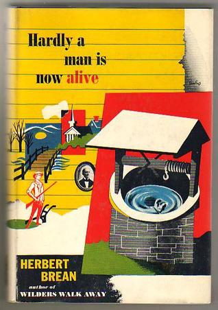 Hardly a Man Is Now Alive Herbert Brean