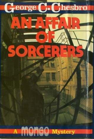 An Affair Of Sorcerers  by  George C. Chesbro
