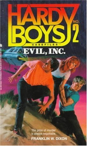 Evil, Inc. (The Hardy Boys Casefiles, #2)  by  Franklin W. Dixon