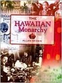 The Hawaiian Monarchy  by  Allan Seiden