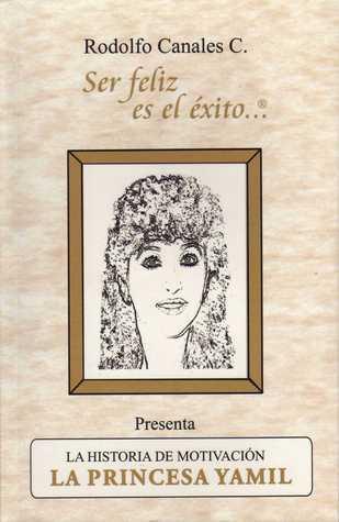 La Historia de Motivación: La Princesa Yamil Rodolfo Canales C.