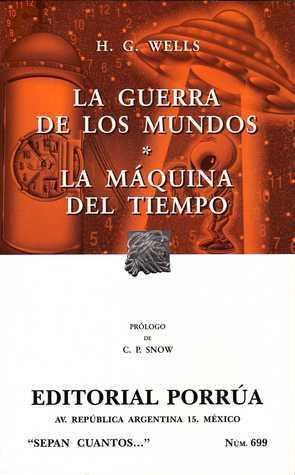 La Guerra De Los Mundos. La Máquina Del Tiempo. (Sepan Cuantos, #699) H.G. Wells