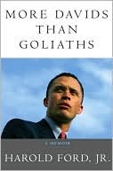 More Davids Than Goliaths: A Political Education  by  Harold Ford Jr.