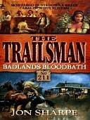 Badlands Bloodbath (The Trailsman, #211)  by  Jon Sharpe