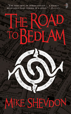 The Road to Bedlam (Courts of the Feyre, #2)  by  Mike Shevdon