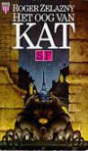 Het oog van Kat  by  Roger Zelazny