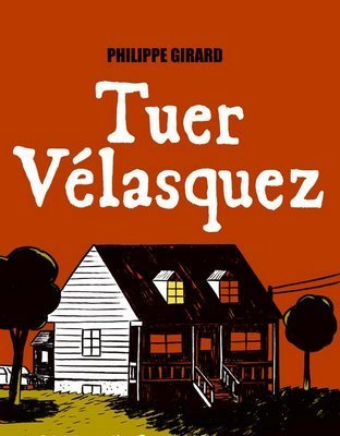 Tuer Vélasquez  by  Philippe Girard