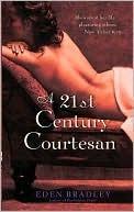A 21st Century Courtesan Eden Bradley