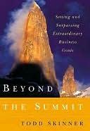Beyond the Summit Todd Skinner