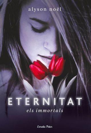 Eternitat (Els Immortals, #1) Alyson Noel