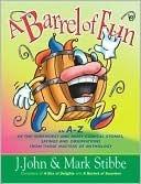A Barrel of Fun: An A-Z of Weird Stories, Wonderful Words, and Wacky Wisdom  by  J. John