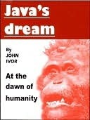 Javas Dream  by  John Ivor