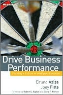 Drive Business Performance: Enabling a Culture of Intelligent Execution  by  Bruno Aziza