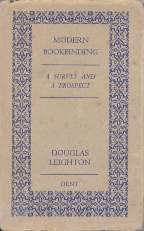 Modern Bookbinding A Survey and A Prospect Douglas Leighton