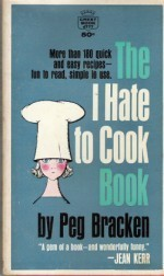I Hate to Cook Book  by  Peg Bracken