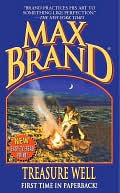 Treasure Well  by  Max Brand