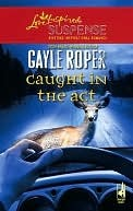 Caught in the ACT Gayle Roper