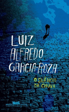 O Silêncio da Chuva Luiz Alfredo Garcia-Roza