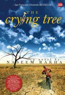 The Crying Tree  by  Naseem Rakha