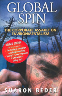 Global Spin: The Corporate Assault On Environmentalism Sharon Beder