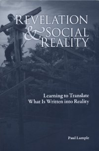 Revelation & Social Reality, Learning to Translate What is Written into Reality Paul Lample