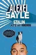 Stalin Ate My Homework  by  Alexei Sayle