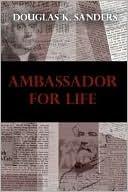 Ambassador for Life Douglas Sanders