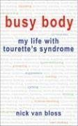Busy Body: My Life with Tourettes Syndrome Nick van Bloss