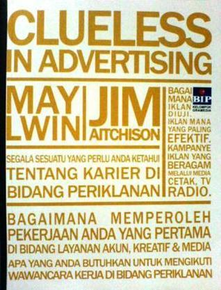 Clueless In Advertising  by  May Lwin