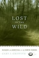 Lost in the Wild Cary Griffith