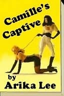 Camilles Captive  by  EroticExcursions Publications
