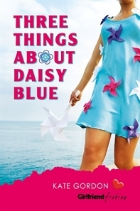 Three Things About Daisy Blue  by  Kate  Gordon