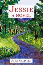 Jessie--A Novel  by  John Killinger